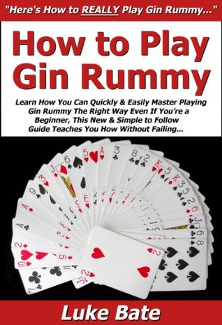 How To Play Gin Rummy Learn How You Can Quickly Easily Master