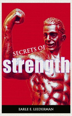 Secrets Of Strength Earle Liederman Ebook Download