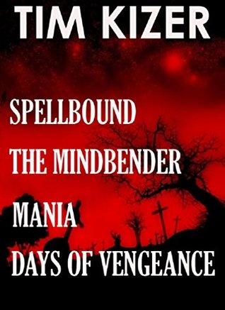 4 Suspense Novels in 1 (Spellbound, Mania, The Mindbender, Days of Vengeance)