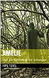 Amelie oder die Zärtlichkeit der Schlangen