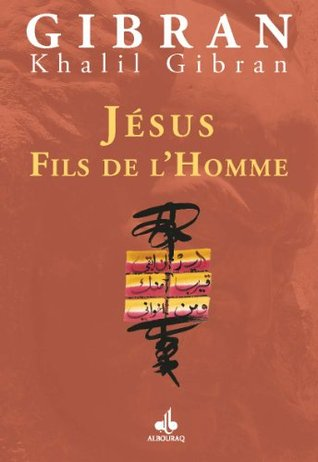 Jésus Fils de l'Homme (Jésus the Son of Man) (Enfants du prophete)