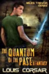 The Quantum of the Past: A Fantasy (Miles Trevor Series)