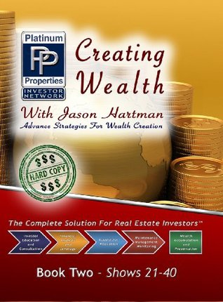 Creating Wealth with Jason Hartman - Book Two Shows 21 - 40