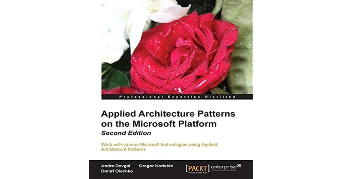 applied architecture patterns on the microsoft platform second edition dovgal andre