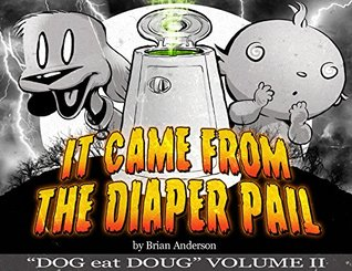It Came from the Diaper Pail (Dog eat Doug #2)