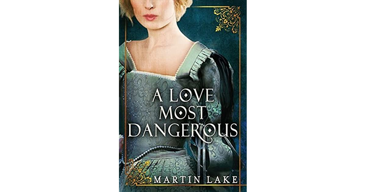 A love most dangerous by martin lake fandeluxe Epub