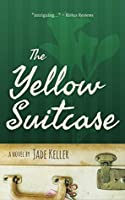 The Yellow Suitcase: A Novel