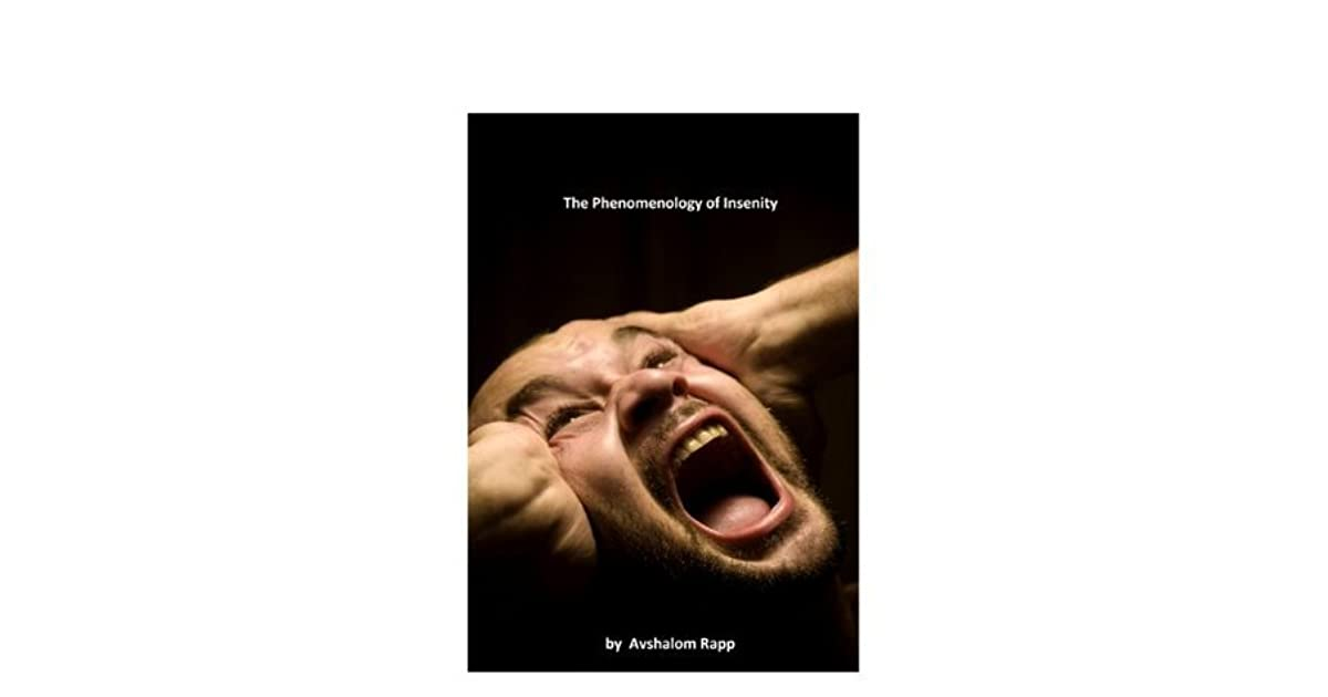 The phenomenology of insanity by avshalom rapp fandeluxe Images