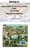 Secrets of How to Make an Interesting Living from Creating Biographical Paintings
