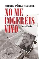 No me cogeréis vivo: artículos 2001-2005