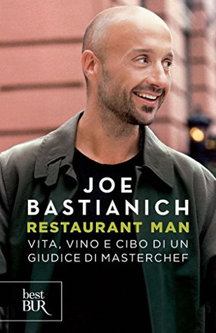 Restaurant Man: Vita, vino e cibo di un giudice di Masterchef