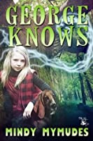 George Knows (Magical Drool Mysteries Book 1)