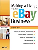 Making a Living from Your eBay Business (2nd Edition)