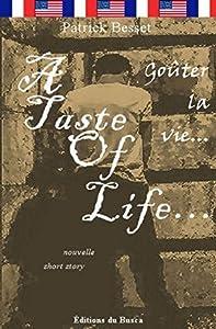 Goûter la vie... ~ A Taste of Life...