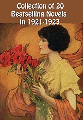 20 Bestselling Novels in 1921-1923: Maria Chapdelaine, The Sae-Hawk, A Poor Wise Man, The Valley of Silent Men, The Age of Innocence, Helen of the Old House, Babbitt, and Many More...