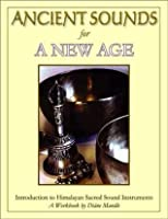 Ancient Sounds for a New Age: Introduction to Himalayan Sacred Sound Instruments