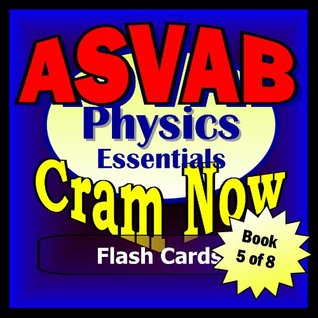 ASVAB Prep Test PHYSICS REVIEW Flash Cards--CRAM NOW!--ASVAB Exam Review Book & Study Guide (ASVAB Cram Now! 5)