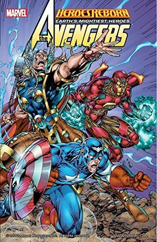Heroes Reborn: Avengers by Rob Liefeld