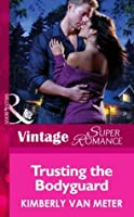 Trusting the Bodyguard (Mills & Boon Vintage Superromance) (Home in Emmett's Mill, Book 3)
