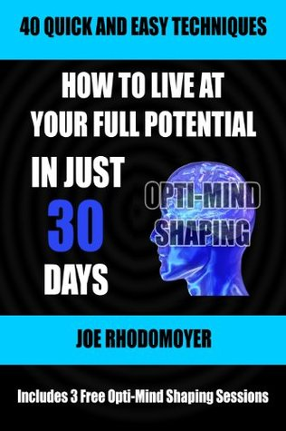 How To Live At Your Full Potential In Just 30 Days: Includes Links to 3 Downloadable MP3 Guided Meditation Audio Recordings in the Book!