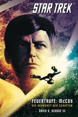 Feuertaufe: McCoy - Die Herkunft der Schatten (Star Trek: Crucible, #1)