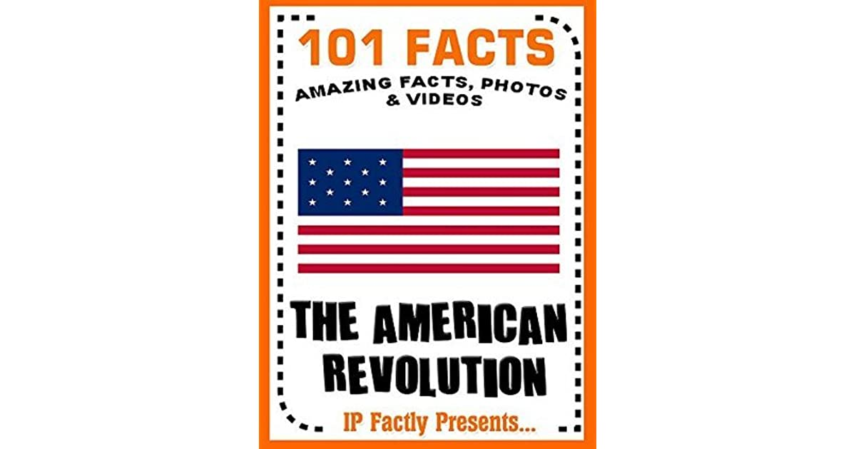 Facts The American Revolution By IP Factly - American revolution facts