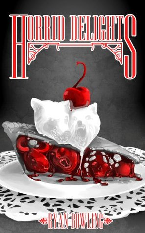 Horrid Delights: A Monstrous Short Story Collection