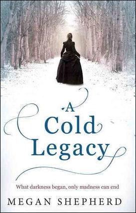 A Cold Legacy by Megan Shepherd