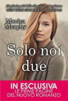 Solo noi due (One Week Girlfriend, #3.5)