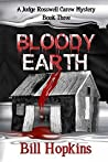 Bloody Earth (Judge Rosswell Carew Mystery, #3)