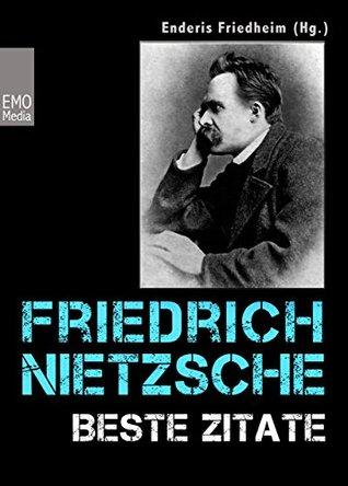 Friedrich Nietzsche Beste Zitate Kluge Worte Aphorismen Und Lebensweisheiten Illustrierte Ausgabe By Friedrich Nietzsche