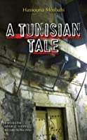 A Tunisian Tale: A Modern Arabic Novel (Modern Arabic Literature)