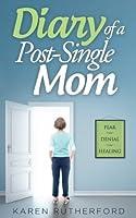 Diary of a Post-Single Mom