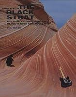 Pink Floyd: The Black Strat: A History of David Gilmour's Black Fender Stratocaster
