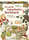 Das große Lieselotte-Kochbuch by Alexander Steffensmeier