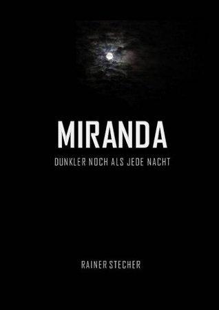 MIRANDA - Dunkler noch als jede Nacht  by  Rainer Stecher