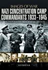 Nazi Concentration Camp Commandants 1933-1945