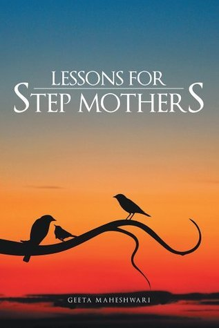Lessons for Step Mothers  by  Geeta Maheshwari