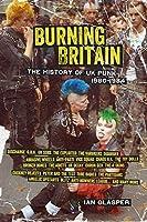 Burning Britain: The History of UK Punk 1980–1984