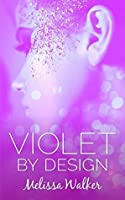 Violet by Design: The girl next door is going places... (Violet on the Runway Book 2)