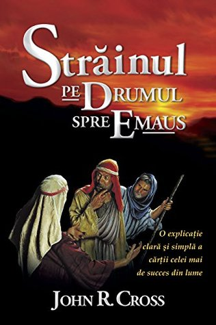 The Stranger on the Road to Emmaus (Romanian Book Edition): Străinul Pe Drumul Spre Emaus