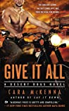 Give It All (Desert Dogs, #2)