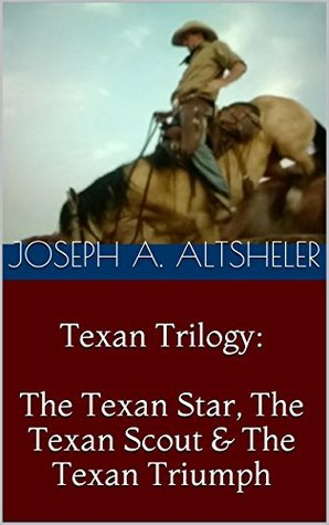 Texan Trilogy: The Texan Star, The Texan Scout & The Texan
