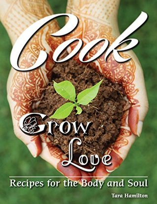 Cook-Grow-Love-Recipes-for-the-Body-and-Soul