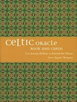 Celtic Oracle: Use Ancient Folklore to Foretell the Future [Book and Cards]