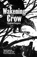 Wakening the Crow