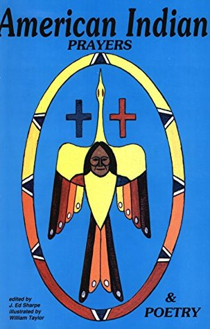 American Indian Prayers and Poetry