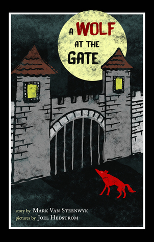 A Wolf at the Gate by Mark Van Steenwyk