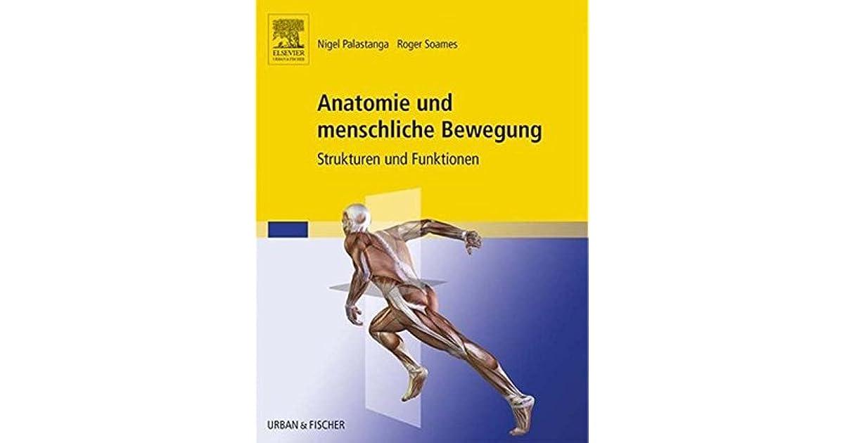 Anatomie und menschliche Bewegung: Strukturen und Funktionen by ...