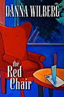 The Red Chair: Literary Edition with Book Group Discussion Questions (Grace Simms Trilogy 1)